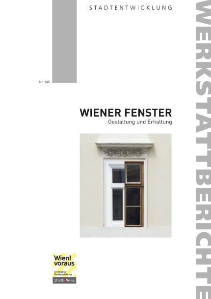 WIENER FENSTER, Gestaltung und Erhaltung, Werkstattbericht Nr. 1